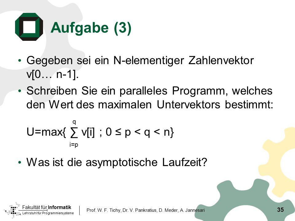 Aufgabe (3) Gegeben sei ein N-elementiger Zahlenvektor v[0… n-1].